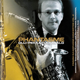 Phantasme – Finnish Saxophone Concertos vol. 2